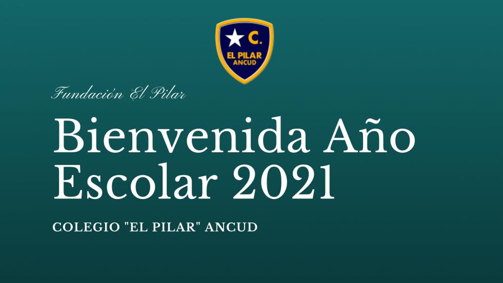 BIENVENIDA COLEGIO «EL PILAR» 2021